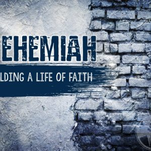5-19-19 / Nehemiah: Building a Life of Faith – 1:1-11/ Pastor Coleman