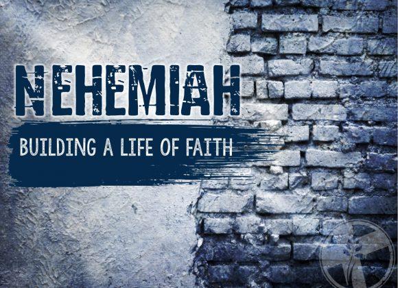 9-22-19 / Nehemiah: Building a Life of Faith / Nehemiah – Wrap-up / Pastor Coleman